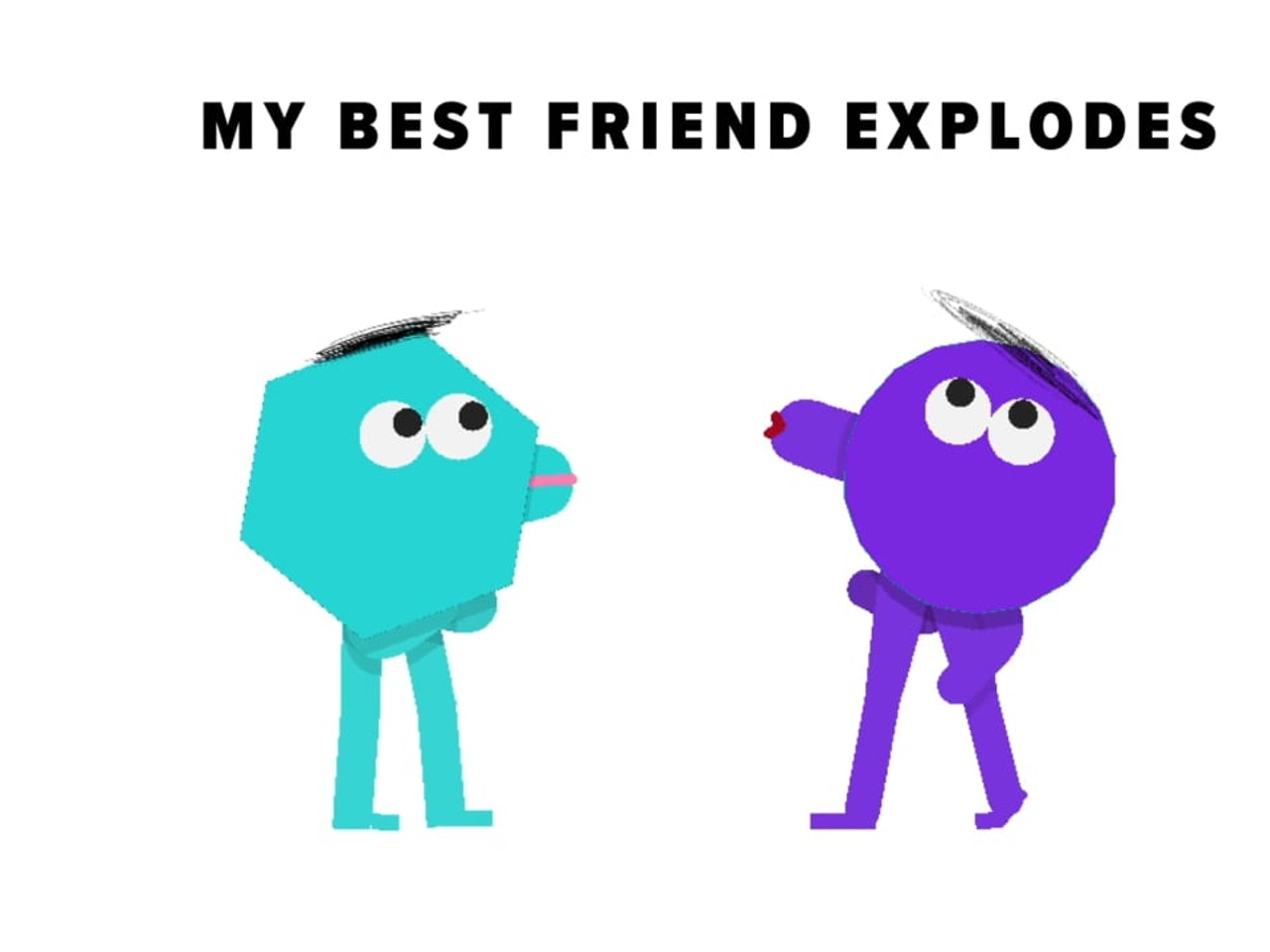 MY BEST FRIEND EXPLODES [Adult Swim]