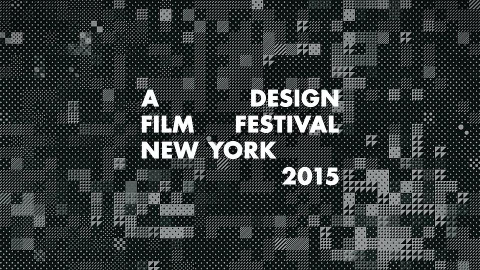 A Design Film Festival New York 2015 | Titles