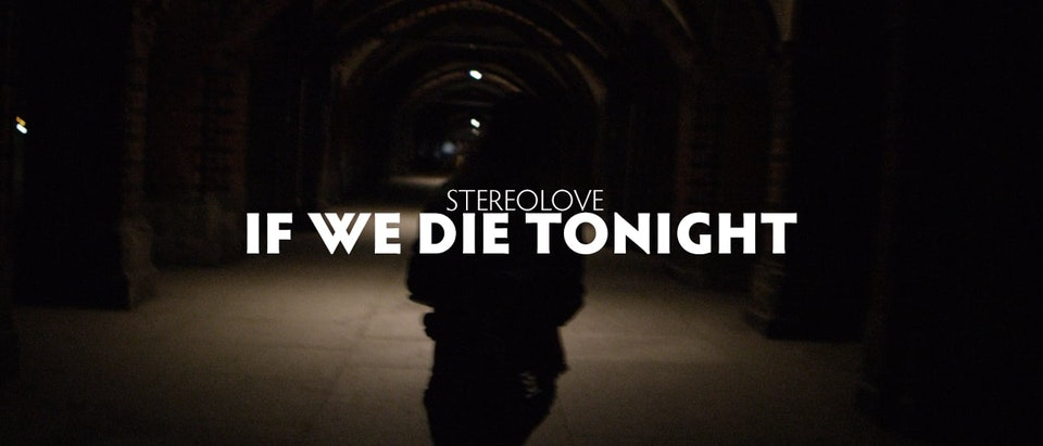 Stereolove - If We Die Tonight