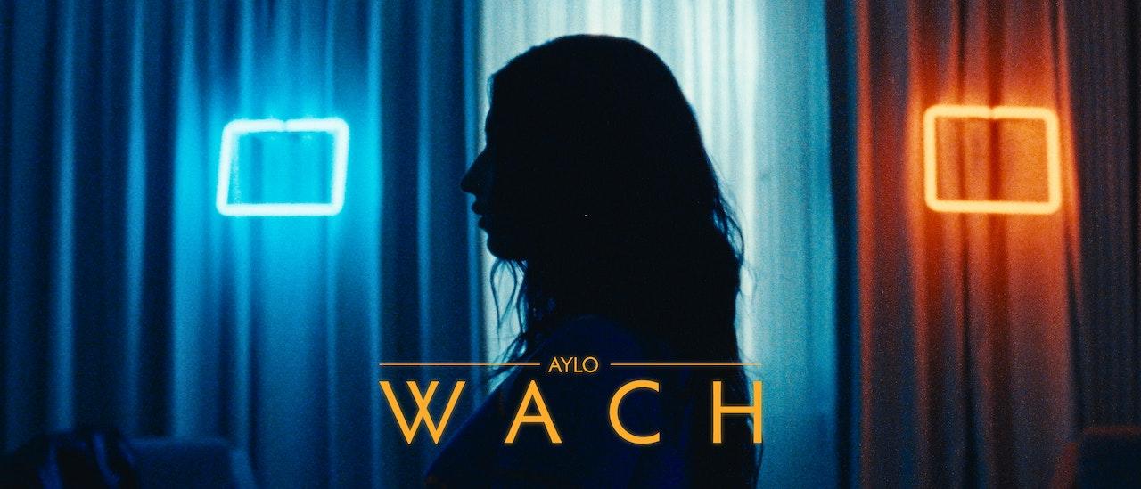 """Aylo """"Wach"""" -"""