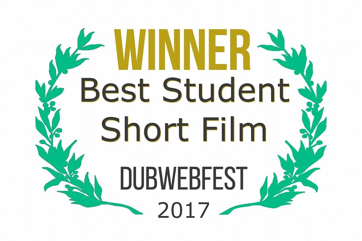 Dub Web Fest 2017 - Best Student Short Film