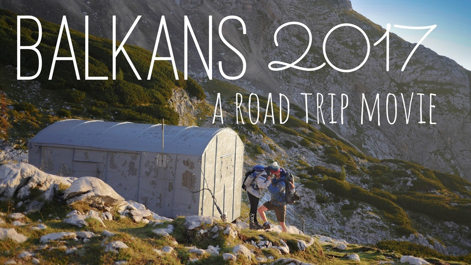 BALKANS | Road Movie 2017