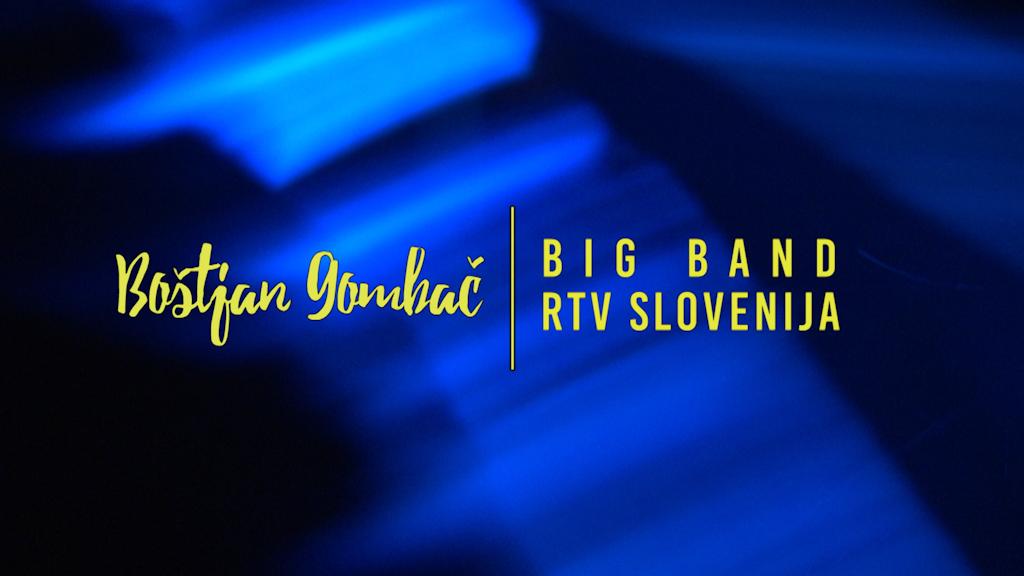 BOŠTJAN GOMBAČ & BIG BAND RTV SLOVENIJA