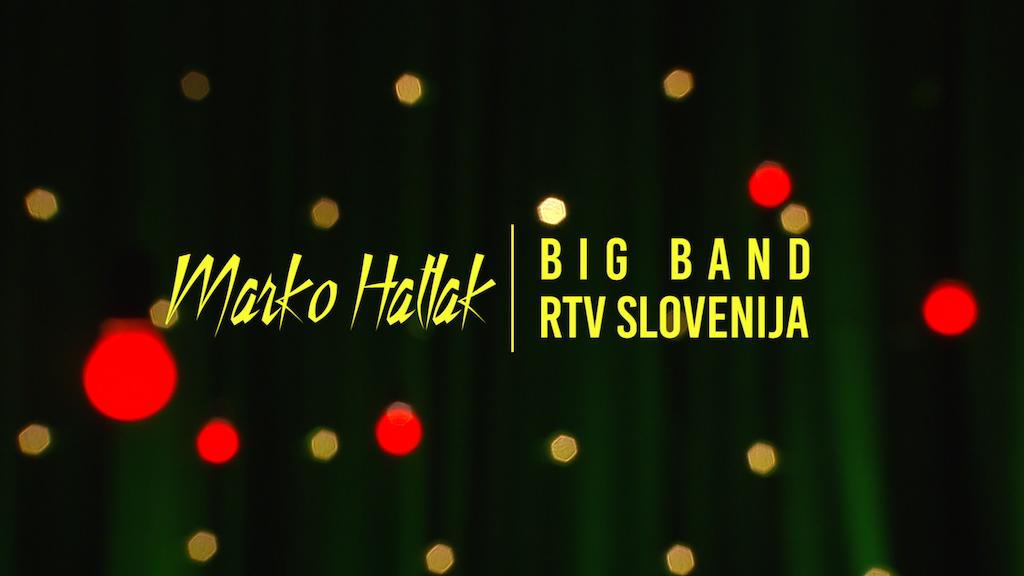 MARKO HATLAK & BIG BAND RTV SLOVENIJA