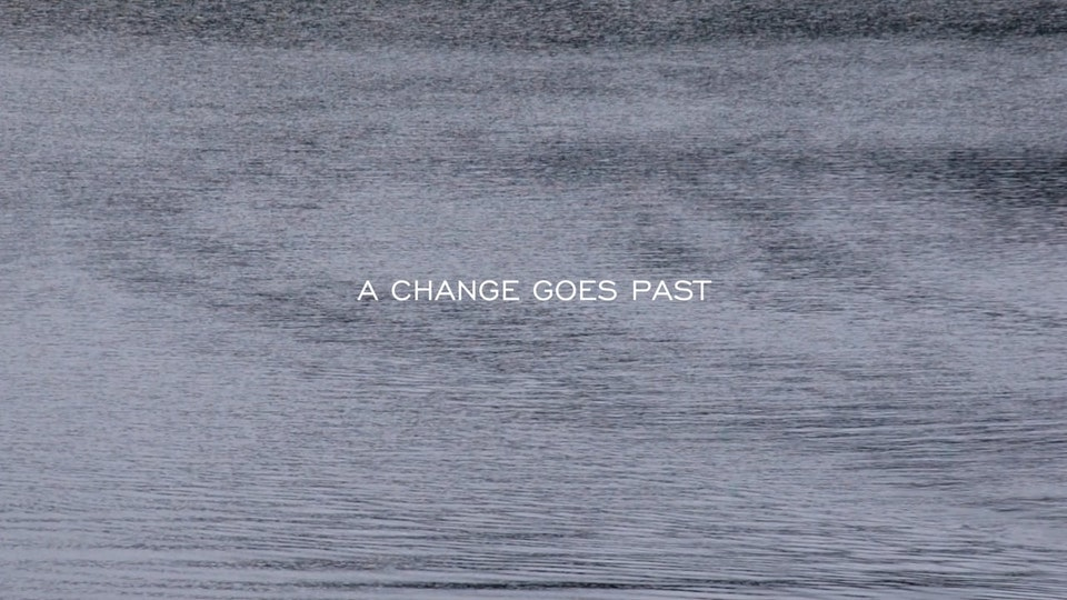 "Short Film - A change goes past and next will come soon. / A CHANGE GOES PAST (2016/Japan/color/silent/4'20"")"