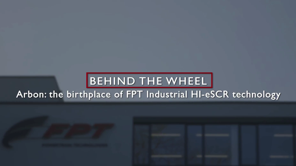 Behind the Wheel: the Birthplace of FPT Industrial HI-eSCR technology