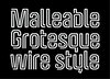 MALLEABLE GROTESQUE TYPEFACE