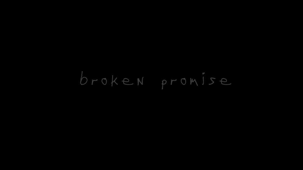 Broken Promise | Narrative (3min)