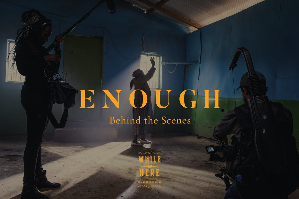 Behind the Scenes of ENOUGH