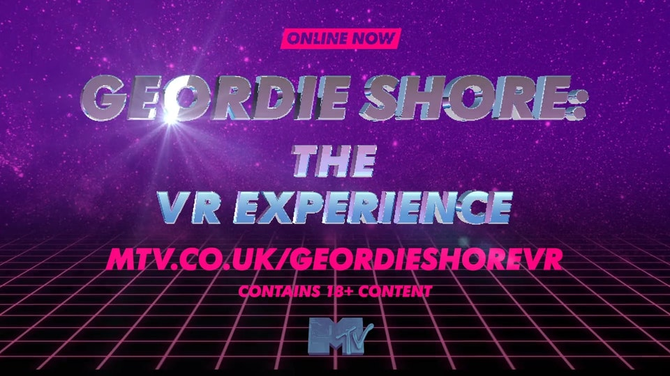 "MTV Geordie Shore: The VR Experience 30"" Launch Promo"