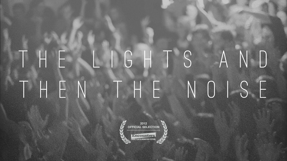 The Lights And Then The Noise