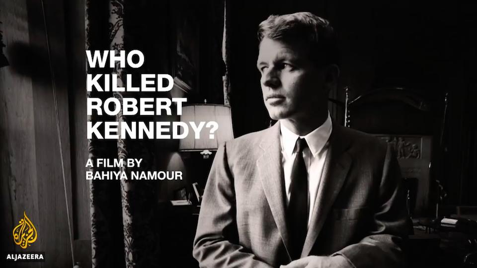 Who Killed Robert Kennedy? - Al Jazeera World (2019)