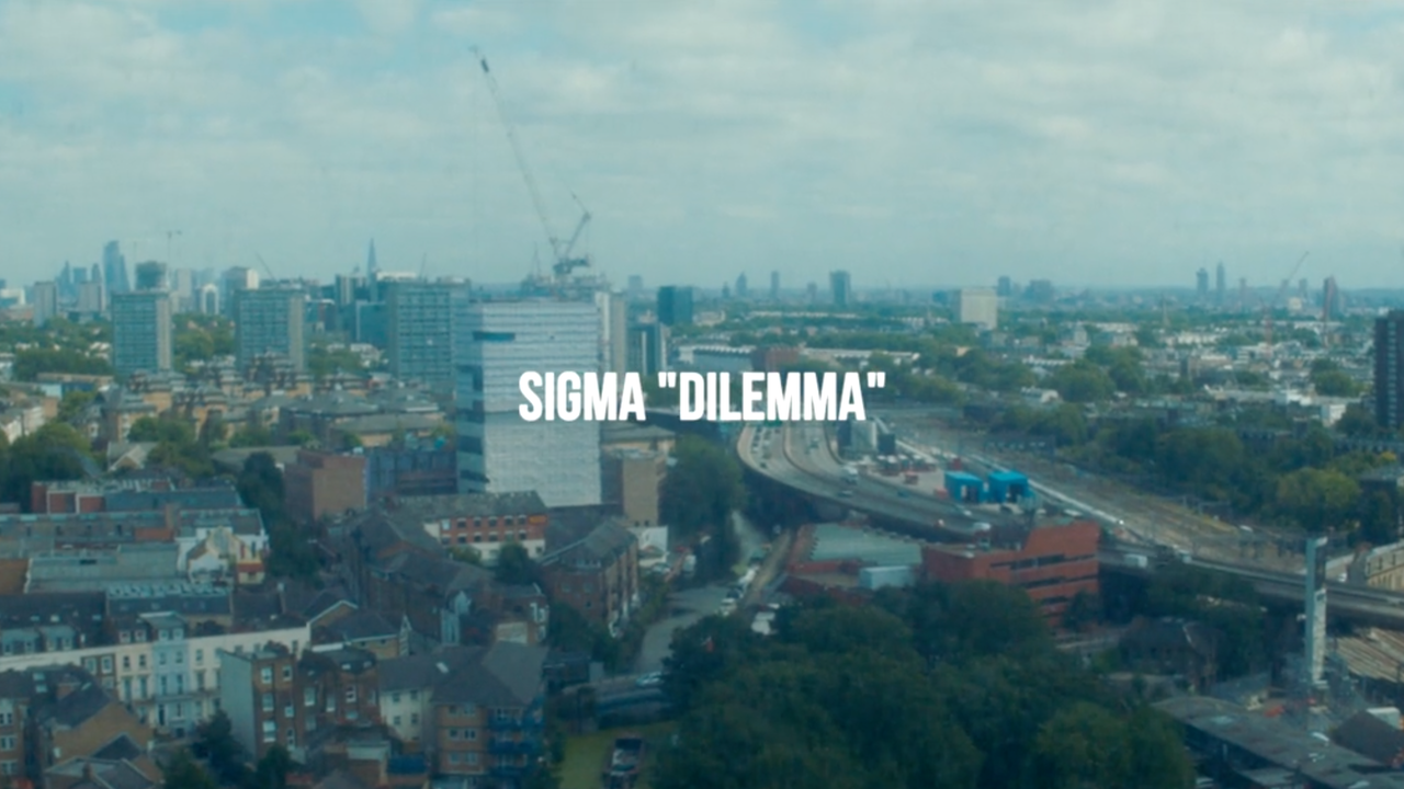 Sigma - Dilemma (Music Video)