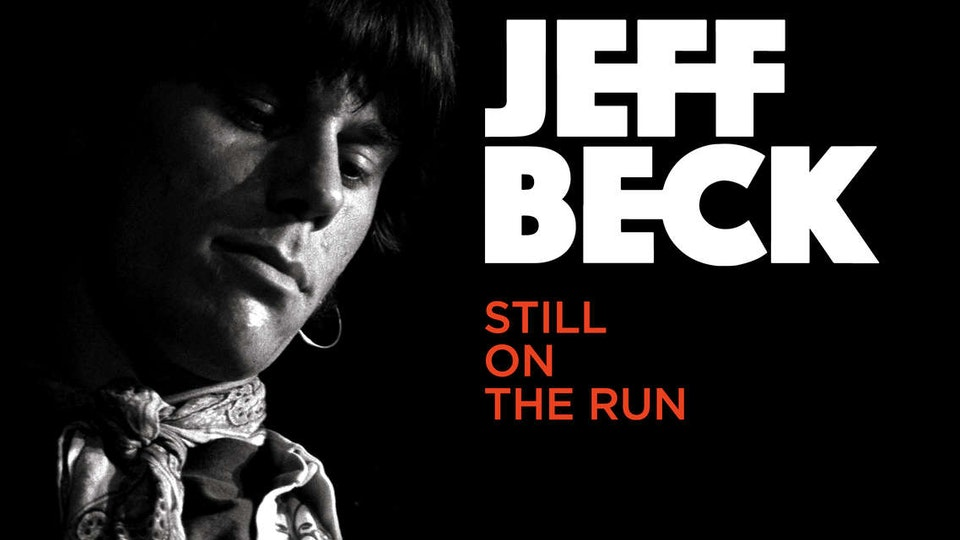JEFF BECK FEATURE DOC 'STILL ON THE RUN'