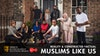 BBC 'MUSLIMS LIKE US'  •BAFTA, RTS & GRIERSON AWARD WINNER•