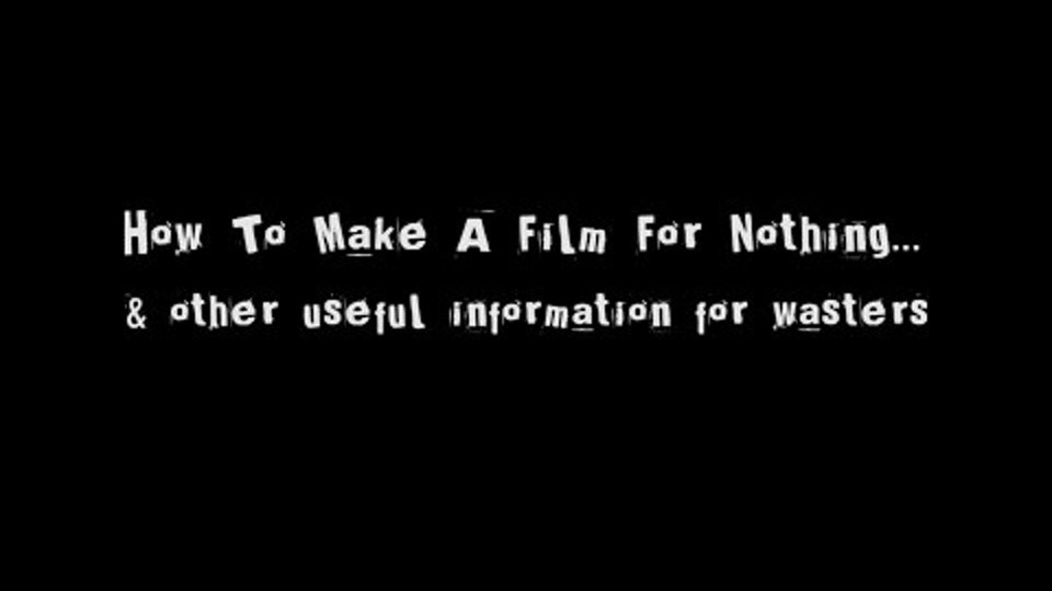How To Make A Film For Nothing