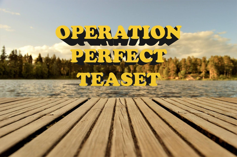 Operation Perfect Teaset presents CAMP!