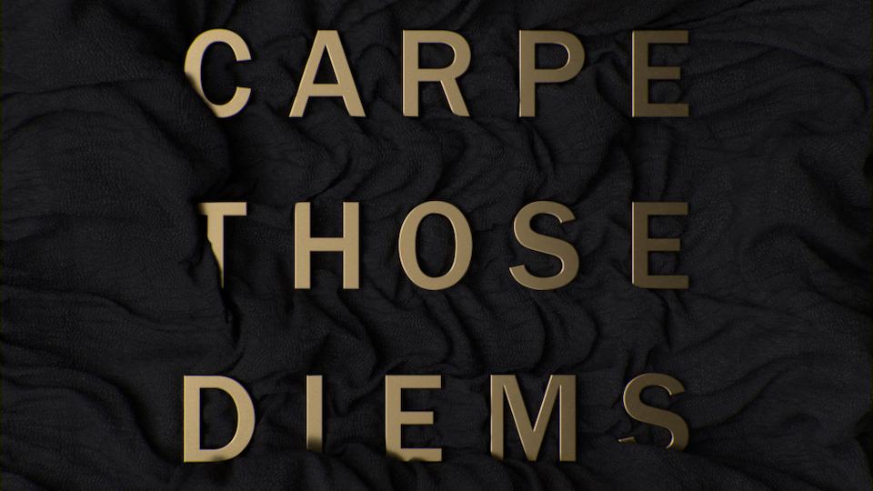 Carpe Those Diems