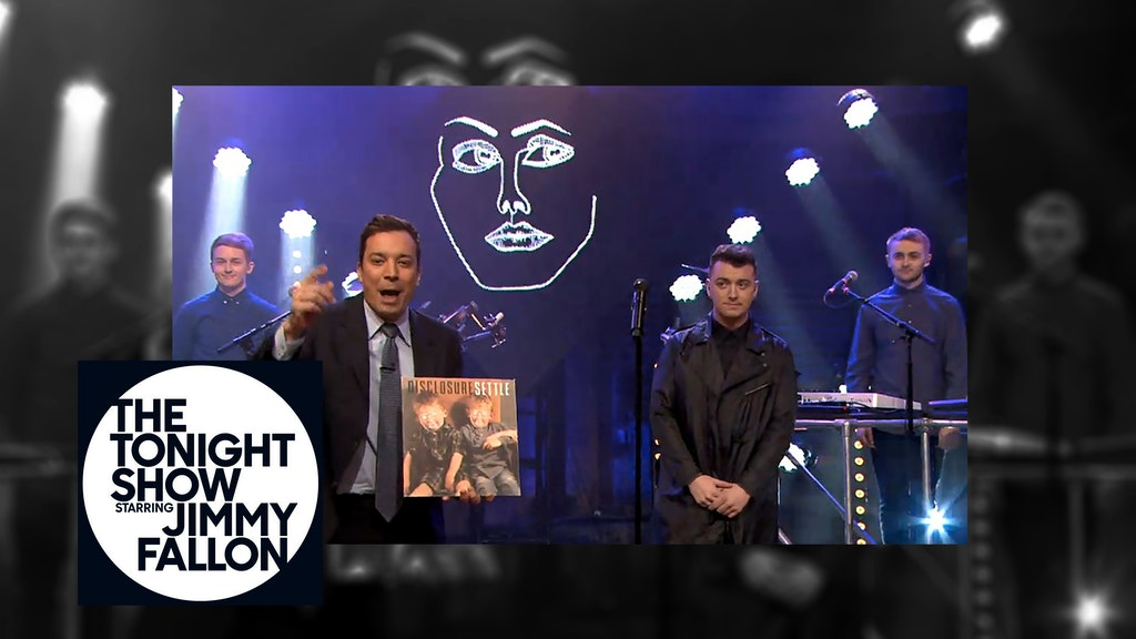 The Tonight Show feat Disclosure and Sam Smith