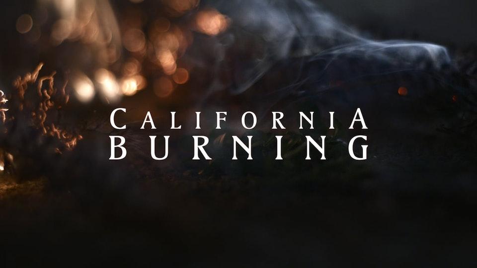 CALIFORNIA BURNING   Short Film
