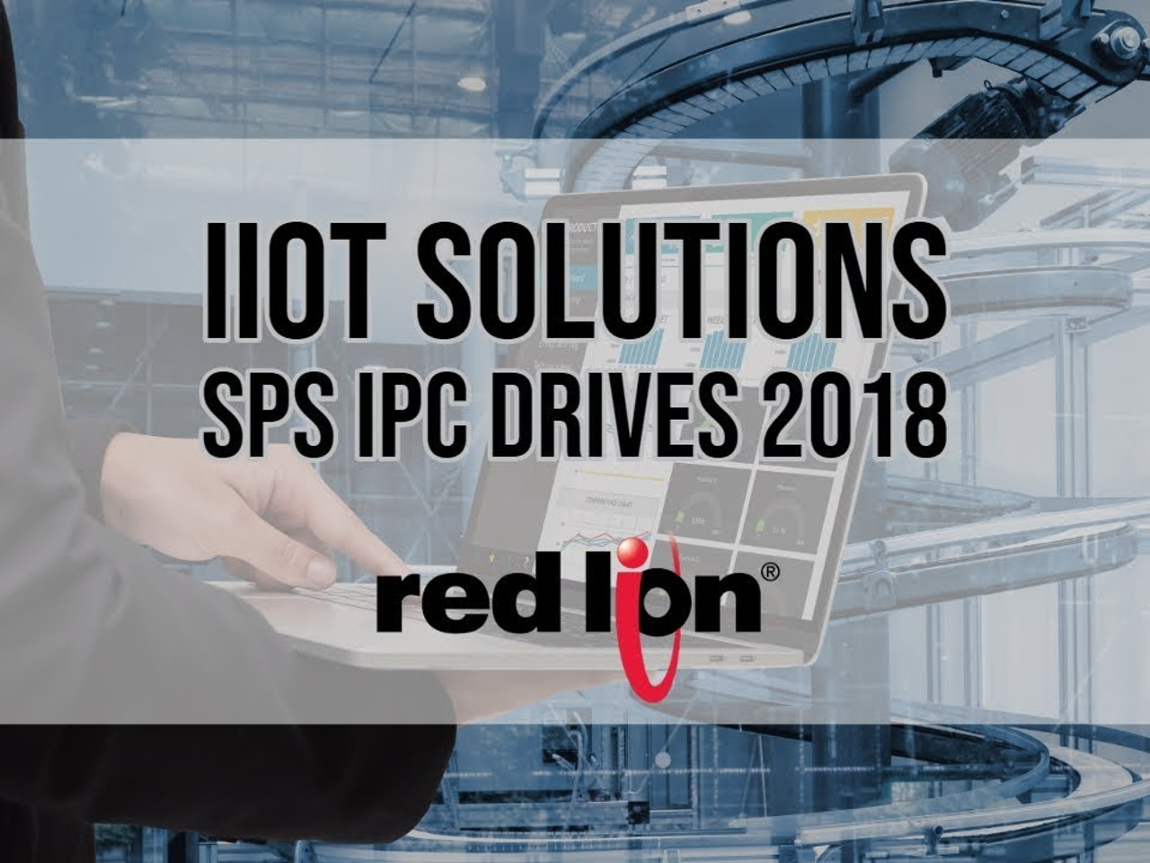 Red Lion's IIoT Solutions SPS IPC Overview