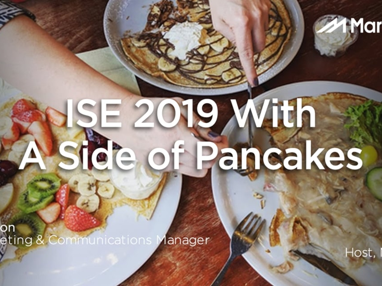 ISE 2019 With A Side of Pancakes
