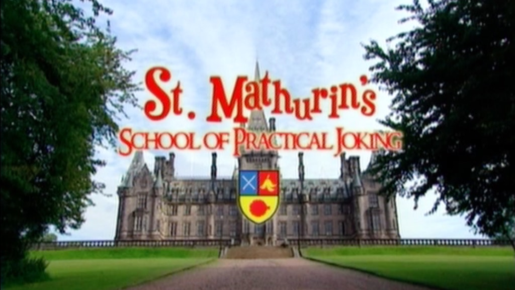 St. Mathurin's SCHOOL of PRACTICAL JOKING