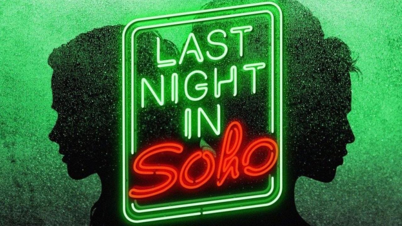 LAST NIGHT IN SOHO  (in post  production)