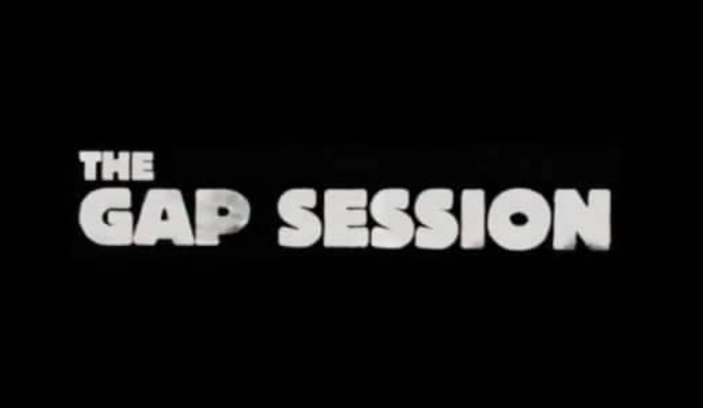 The Gap Session