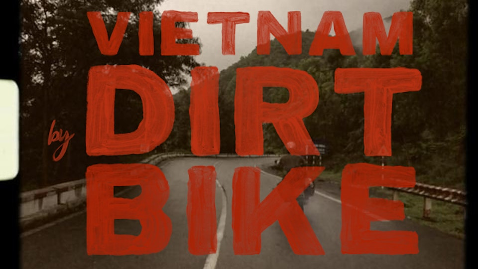 Selected works of Ryan Gerber - Vietnam by Dirtbike (2013)