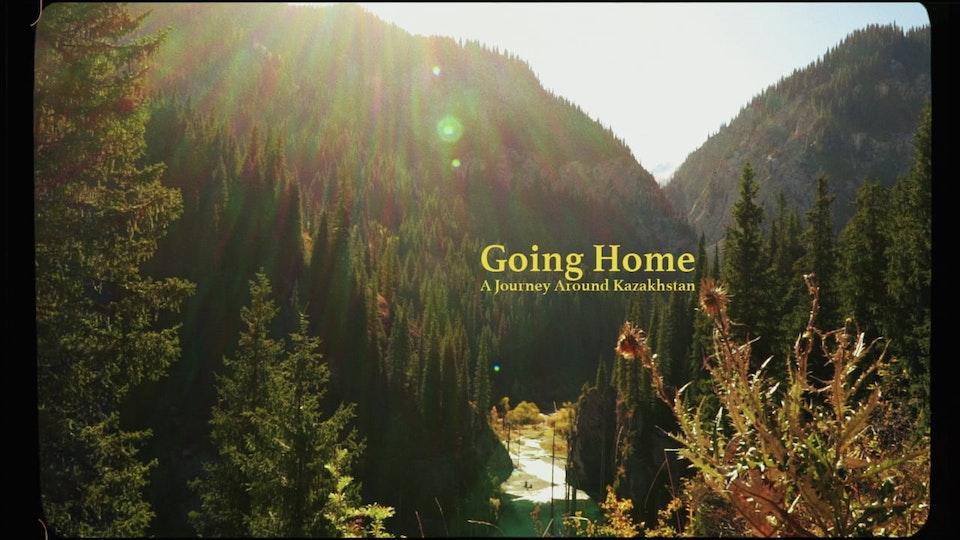 Going Home : A Journey Around Kazakhstan