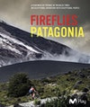 """FireFlies Patagonia - """"A Handful of Dust"""""""
