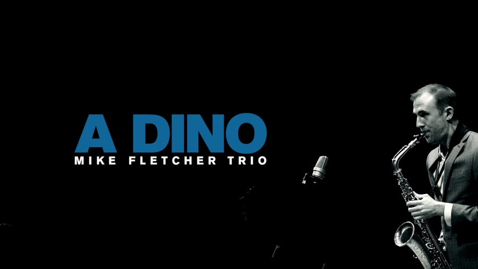 Mike Fletcher Trio - A Dino