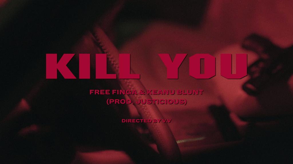 Free Finga & Keanu Blunt - Kill You (prod. Justicious)