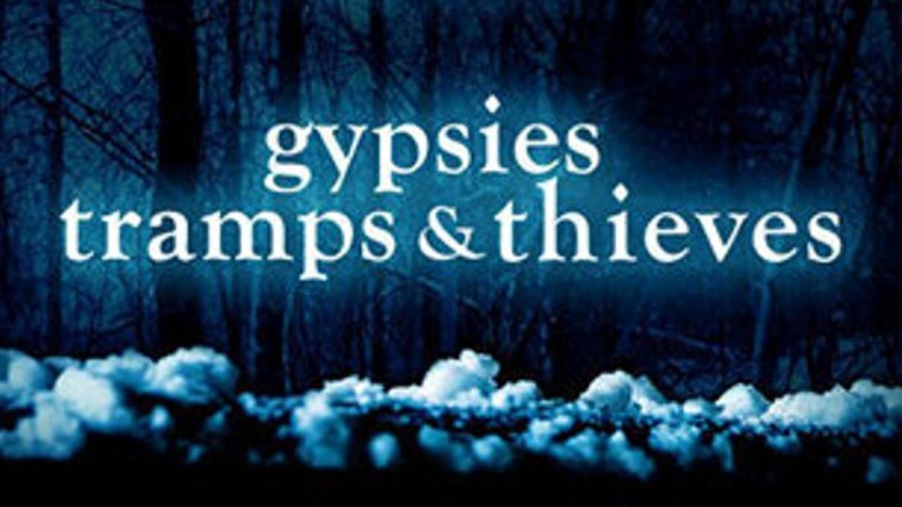 GYPSIES, TRAMPS & THIEVES -