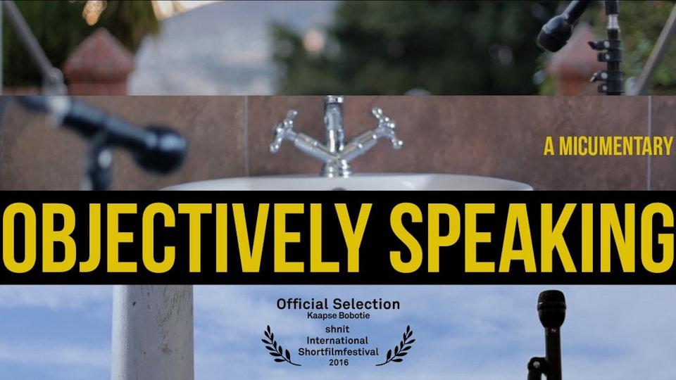 Objectively Speaking // Short Film