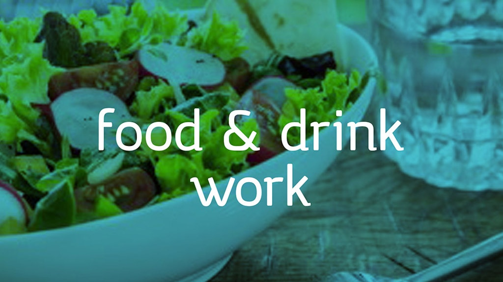 Food & Drink Work