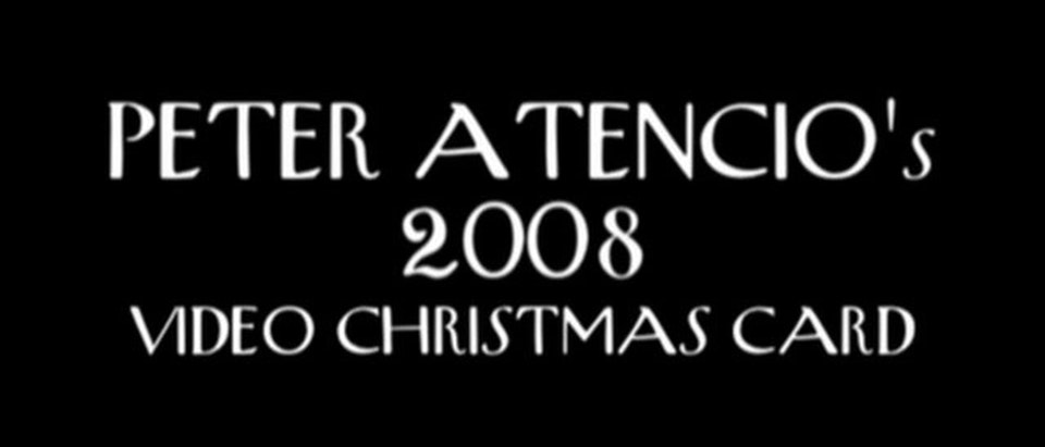 Other Films - Peter Atencio's 2008 Video Christmas Card