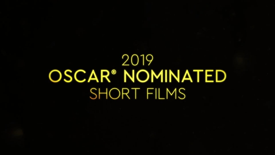 2019 OSCAR® NOMINATED SHORT FILMS OFFICIAL TRAILER