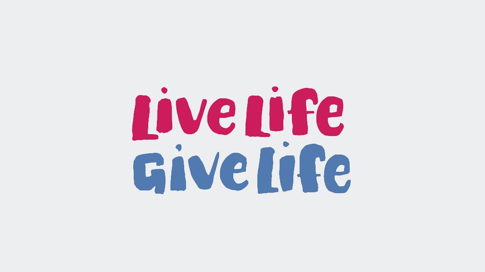 Live Life Give Life Ad Campaign