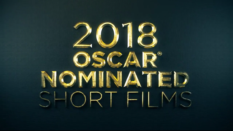 OFFICIAL 2018 OSCAR NOMINATED SHORT FILMS