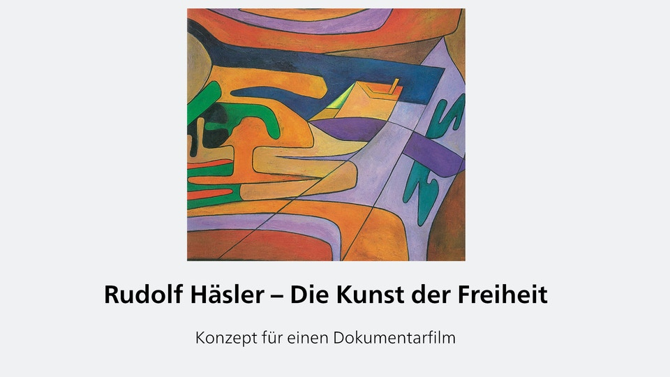Rudolf Häsler - Die Kunst der Freiheit