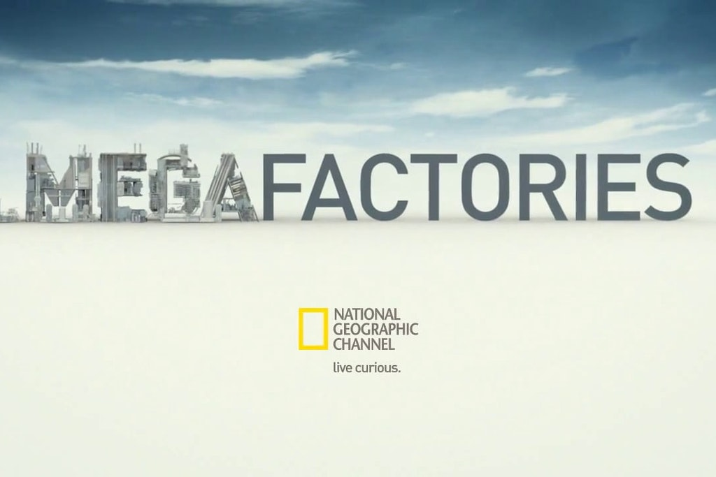 NAT GEO | MegaFactories